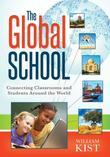 Global School, The: Connecting Classrooms and Students Around the World