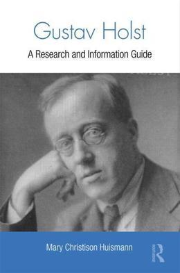 Gustav Holst: A Research and Information Guide