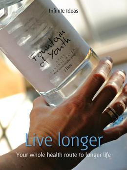 Live Longer: Your Whole-Health Route to Longer Life