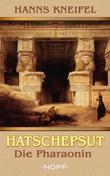 Hatschepsut - Die Pharaonin