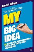 My Big Idea: 30 Successful Entrepreneurs Reveal How They Found Inspiration
