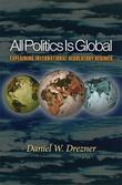 All Politics Is Global: Explaining International Regulatory Regimes (New in Paper)