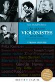 Les grands violonistes du XXe siècle. Version enrichie