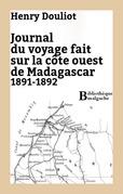 Journal du voyage fait sur la côte ouest de Madagascar 1891-1892