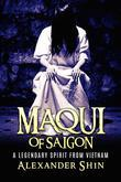 Maqui of Saigon: a Legendary Spirit from Vietnam