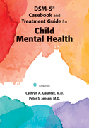 DSM-5® Casebook and Treatment Guide for Child Mental Health