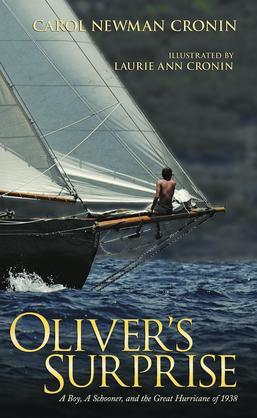 Oliver's Surprise: A Boy, a Schooner and the Great Hurricane of 1938