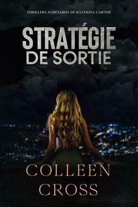 Stratégie de sortie : Crimes et enquêtes :  Thrillers judiciaires de Katerina Carter