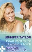 Reawakened By The Surgeon's Touch (Mills & Boon Medical)