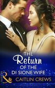 The Return Of The Di Sione Wife (Mills & Boon Modern) (The Billionaire's Legacy, Book 4)