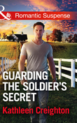 Guarding The Soldier's Secret (Mills & Boon Romantic Suspense) (Scandals of Sierra Malone, Book 3)