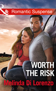 Worth The Risk (Mills & Boon Romantic Suspense)