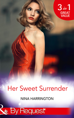 Her Sweet Surrender: The First Crush Is the Deepest (Girls Just Want to Have Fun, Book 1) / Last-Minute Bridesmaid (Girls Just Want to Have Fun, Book 2) / Blame It on the Champagne (Girls Just Want to Have Fun, Book 3) (Mills & Boon By Request)