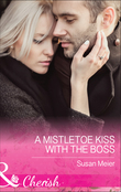 A Mistletoe Kiss With The Boss (Mills & Boon Cherish)
