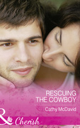 Rescuing the Cowboy (Mills & Boon Cherish) (Mustang Valley, Book 8)