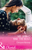 Ms. Bravo And The Boss (Mills & Boon Cherish) (The Bravos of Justice Creek, Book 5)