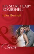 His Secret Baby Bombshell (Mills & Boon Desire) (Dynasties: The Newports, Book 4)