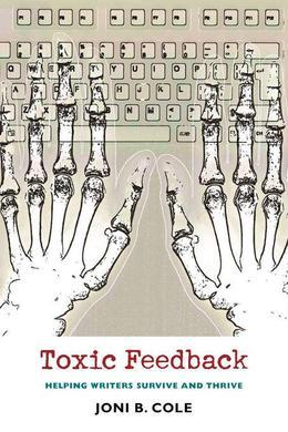 Toxic Feedback: Helping Writers Survive and Thrive