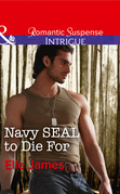 Navy Seal To Die For (Mills & Boon Intrigue) (SEAL of My Own, Book 3)