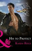 His To Protect (Mills & Boon Blaze) (Uniformly Hot!, Book 72)