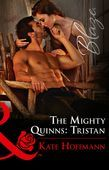The Mighty Quinns: Tristan (Mills & Boon Blaze) (The Mighty Quinns, Book 31)