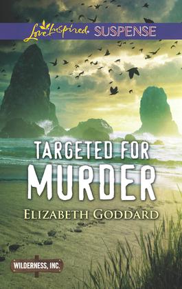 Targeted For Murder (Mills & Boon Love Inspired Suspense) (Wilderness, Inc., Book 1)
