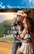 The Cowboy Takes A Wife (Mills & Boon Western Romance) (Blue Falls, Texas, Book 9)