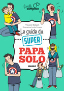 Le guide du super papa solo