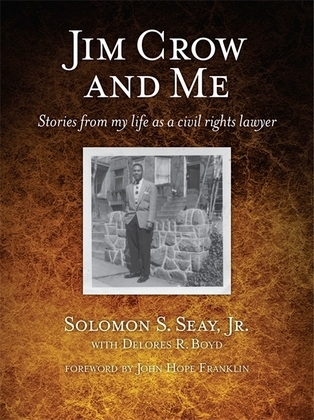Jim Crow and Me: Stories From My Life As a Civil Rights Lawyer