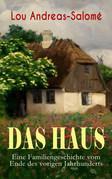 Das Haus - Eine Familiengeschichte vom Ende des vorigen Jahrhunderts