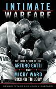 Intimate Warfare: The True Story of the Arturo Gatti and Micky Ward Boxing Trilogy