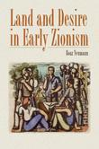 Land and Desire in Early Zionism