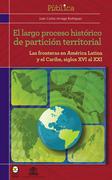 El largo proceso histórico de partición territorial