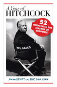 A Year of Hitchcock: 52 Weeks with the Master of Suspense
