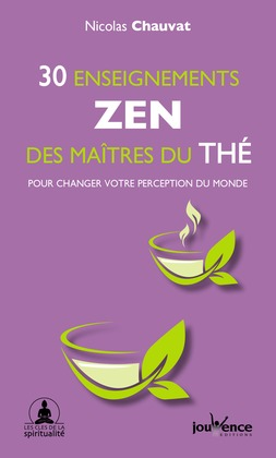 30 enseignements zen des maîtres du thé