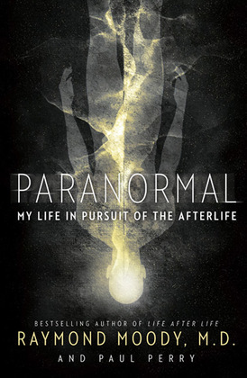 Paranormal: My Life in Pursuit of the Afterlife