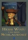 Herr Wozu und sein Schlagwort