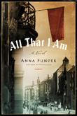 All That I Am: A Novel