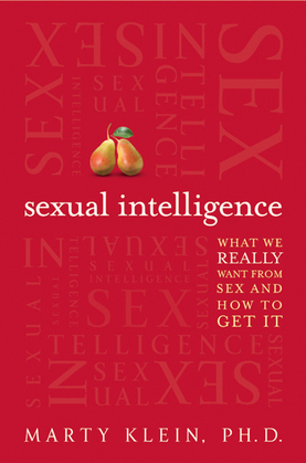 Sexual Intelligence: What We Really Want from Sex--and How to Get It