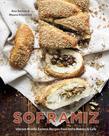 Soframiz: Vibrant Middle Eastern Recipes from Sofra Bakery and Cafe