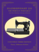 Featherweight 221 - The Perfect Portable: And Its Stitches Across History, Expanded