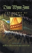 The Crown of Dalemark: Book Four of the Dalemark Quartet