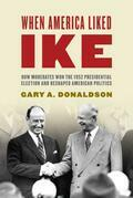 When America Liked Ike: How Moderates Won the 1952 Presidential Election and Reshaped American Politics