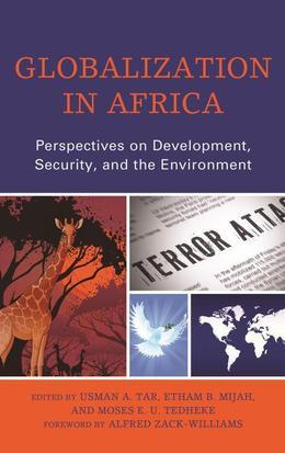 Globalization in Africa: Perspectives on Development, Security, and the Environment