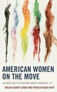 American Women on the Move: The Inside Story of the National Women's Conference, 1977