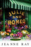 Julie and Romeo: A Novel