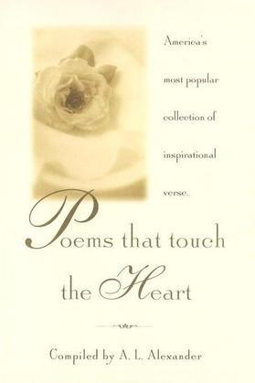 Poems That Touch the Heart: America's Most Popular Collection of Inspirational Verse
