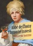 Abbé de Choisy, l'Immortel travesti
