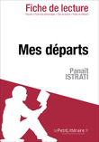 Mes dparts de Panat Istrati (Fiche de lecture)