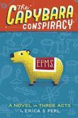 The Capybara Conspiracy: A Novel in Three Acts